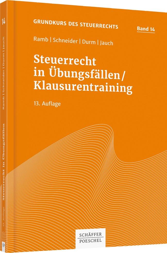 Steuerrecht in Übungsfällen / Klausurentraining | Ramb / Schneider / Durm / Jauch | 13. Auflage, 2017 | Buch (Cover)