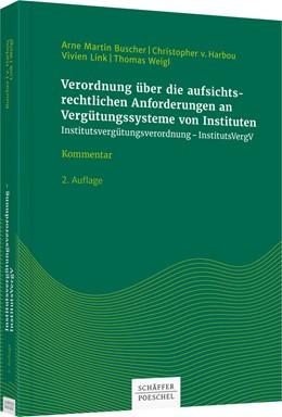 Abbildung von Buscher / Hannemann / Wagner / Weigl | Verordnung über die aufsichtsrechtlichen Anforderungen an Vergütungssysteme von Instituten (Institutsvergütungsverordnung - InstitutsVergV) | 2. Auflage | 2018