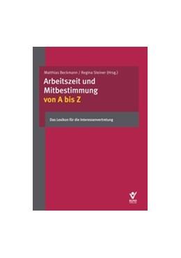 Abbildung von Mittländer / Brackelmann / Fischer | Arbeitszeit und Mitbestimmung von A bis Z | 2018 | Das Lexikon für die Interessen...