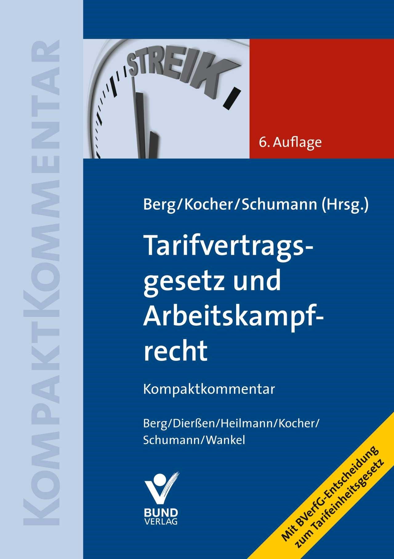 Tarifvertragsgesetz und Arbeitskampfrecht | Berg / Kocher / Schumann (Hrsg.) | 6. Auflage, 2018 | Buch (Cover)