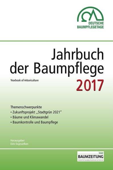 Jahrbuch der Baumpflege 2017   Dujesiefken, 2017   Buch (Cover)
