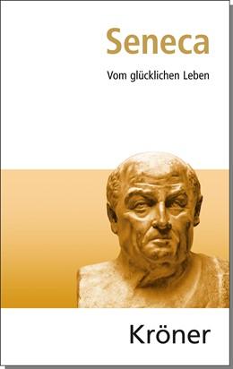Abbildung von Seneca / Burkard | Vom glücklichen Leben | 15. Auflage | 2018 | beck-shop.de