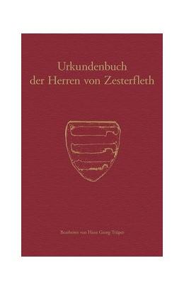 Abbildung von Historische Kommission für Niedersachsen und Bremen / Trüper | Urkundenbuch der Herren von Zesterfleth | 2017