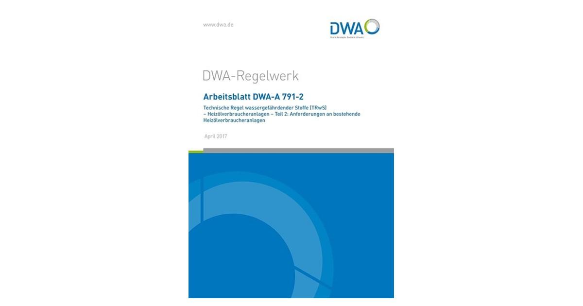Arbeitsblatt DWA-A 791-2 Technische Regel wassergefährdender Stoffe ...