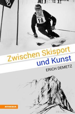 Abbildung von Demetz   Zwischen Skisport und Kunst   1. Auflage   2017   beck-shop.de