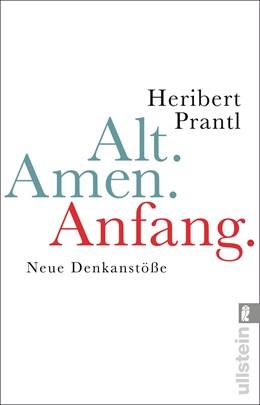 Abbildung von Prantl | Alt. Amen. Anfang | 2017 | Neue Denkanstöße.
