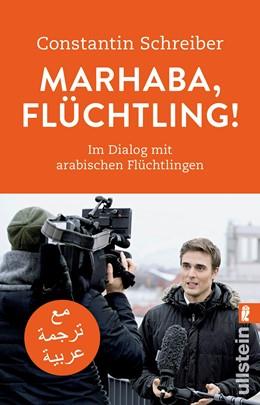 Abbildung von Schreiber | Marhaba, Flüchtling! | 2017 | Im Dialog mit arabischen Flüch...