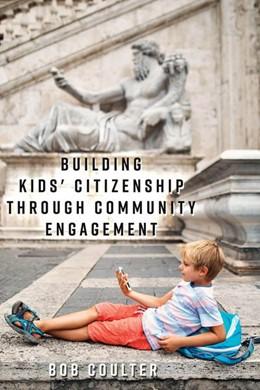 Abbildung von Coulter | Building Kids' Citizenship Through Community Engagement | 1. Auflage | 2017 | 12 | beck-shop.de