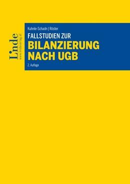 Abbildung von Kuhnle-Schadn / Röster | Fallstudien zur Bilanzierung nach UGB | 2. Auflage | 2017 | beck-shop.de