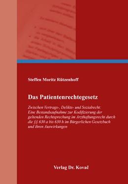 Abbildung von Rützenhoff | Das Patientenrechtegesetz | 1. Auflage | 2017 | 391 | beck-shop.de