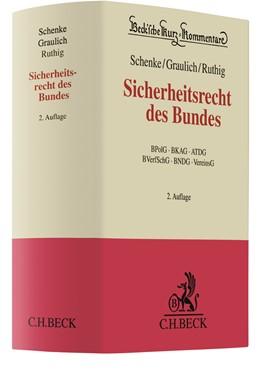 Abbildung von Schenke / Graulich / Ruthig | Sicherheitsrecht des Bundes | 2. Auflage | 2019 | BPolG, BKAG, ATDG, BVerfSchG, ...