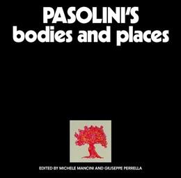Abbildung von Mancini / Perrella   Pasolini's Bodies and Places   2017