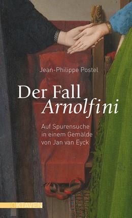 Abbildung von Postel | Der Fall Arnolfini | 2017 | Auf Spurensuche in einem Gemäl...