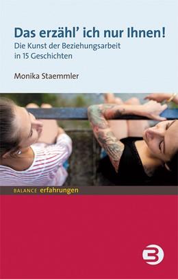 Abbildung von Staemmler   Das erzähl ich nur Ihnen!   1. Auflage   2017   beck-shop.de
