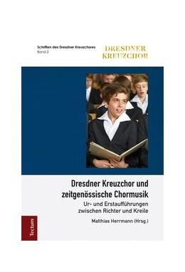 Abbildung von Herrmann   Dresdner Kreuzchor und zeitgenössische Chormusik   1. Auflage   2017   beck-shop.de