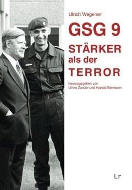 Abbildung von Wegener / Zander | GSG 9 - Stärker als der Terror | 1. Auflage | 2017 | beck-shop.de