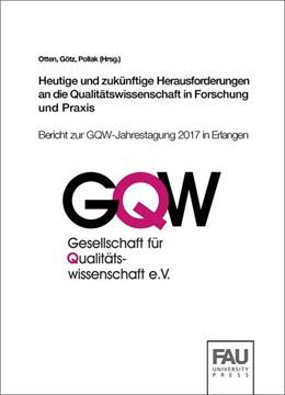 Abbildung von Otten / Götz | Heutige und zukünftige Herausforderungen an die Qualitätswissenschaft in Forschung und Praxis | 1. Auflage | 2017 | beck-shop.de