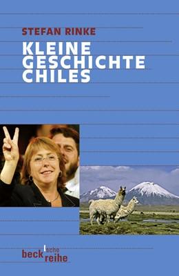 Abbildung von Rinke, Stefan | Kleine Geschichte Chiles | 2007 | 1776