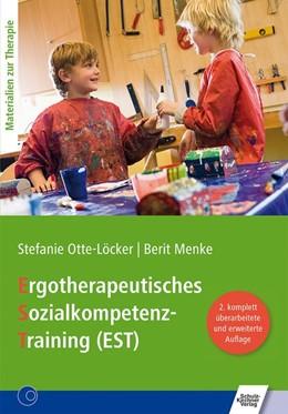 Abbildung von Otte-Löcker / Menke | Ergotherapeutisches Sozialkompetenz-Training (EST) | 2. Auflage | 2017 | beck-shop.de