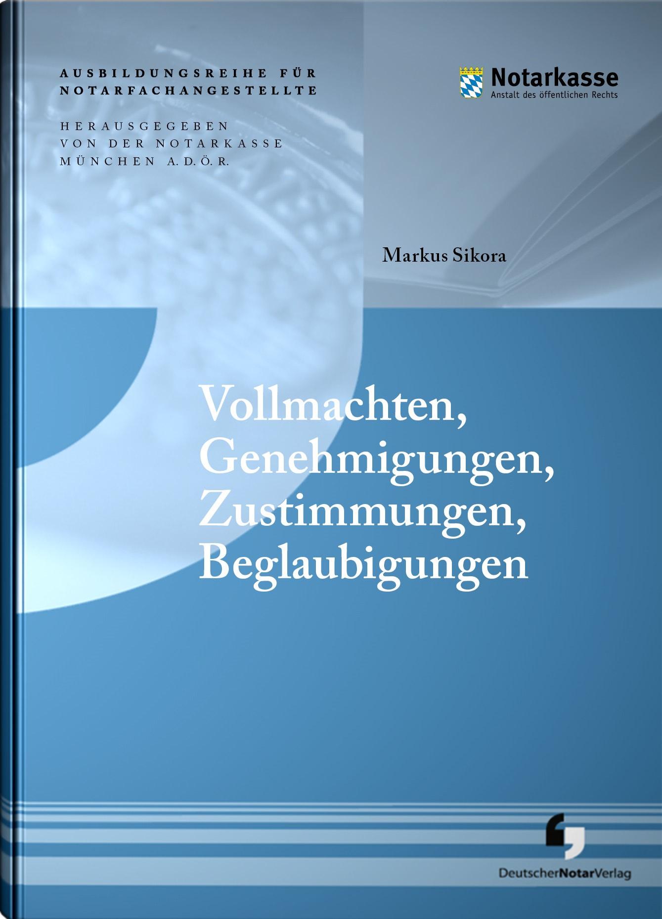 Vollmachten, Genehmigungen, Zustimmungen, Beglaubigungen   Sikora, 2017   Buch (Cover)