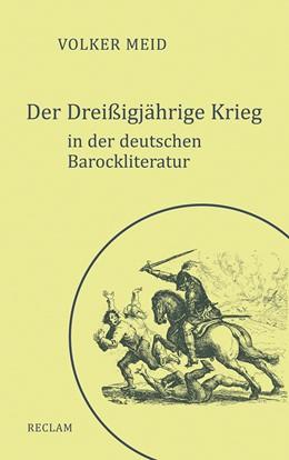 Abbildung von Meid | Der Dreißigjährige Krieg in der deutschen Barockliteratur | 2017
