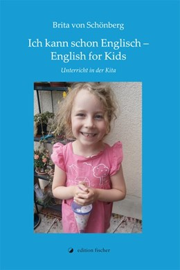 Abbildung von Schönberg | Ich kann schon Englisch! - English for Kids | 2017 | Unterricht in der Kita