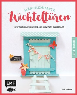 Abbildung von Rohrbach   Märchenhafte Wichteltüren   1. Auflage   2017   beck-shop.de