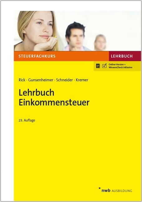 Lehrbuch Einkommensteuer | Rick / Gunsenheimer / Schneider / Kremer | 23., überarbeitete und aktualisierte Auflage, 2017 (Cover)