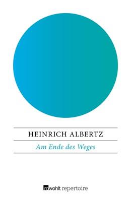 Abbildung von Albertz | Am Ende des Weges | 1. Auflage | 2017 | Nachdenken über das Alter