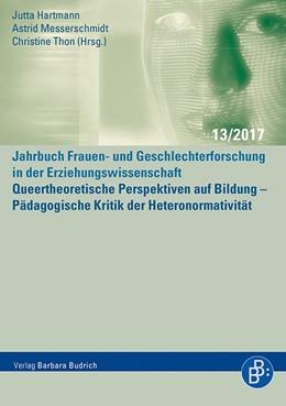 Abbildung von Hartmann / Messerschmidt   Queertheoretische Perspektiven auf Bildung   1. Auflage   2017   13   beck-shop.de