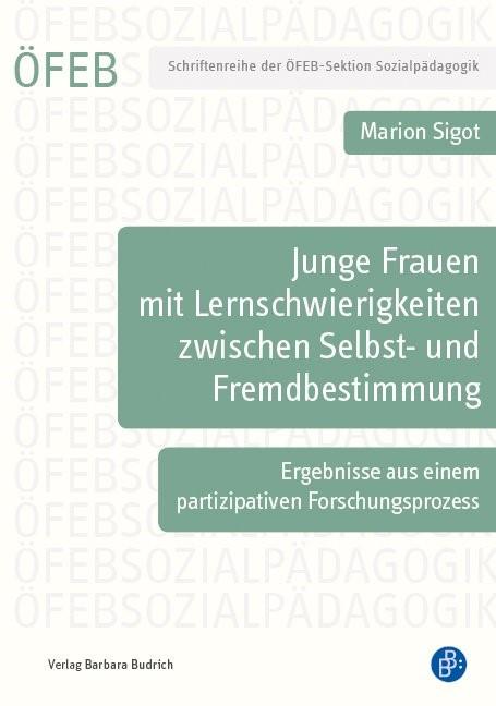 Junge Frauen mit Lernschwierigkeiten zwischen Selbst- und Fremdbestimmung | Sigot, 2017 | Buch (Cover)