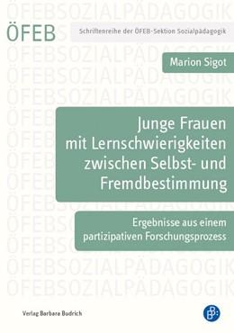 Abbildung von Sigot | Junge Frauen mit Lernschwierigkeiten zwischen Selbst- und Fremdbestimmung | 1. Auflage | 2017 | 2 | beck-shop.de