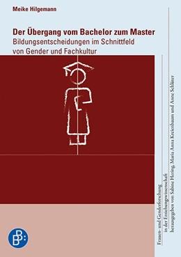 Abbildung von Hilgemann | Der Übergang vom Bachelor zum Master | 2017 | Bildungsentscheidungen im Schn... | 11