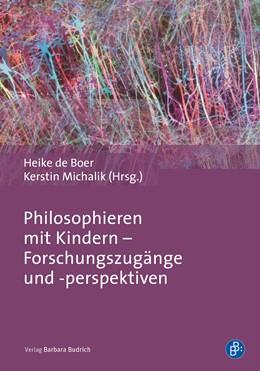Abbildung von de Boer / Michalik | Philosophieren mit Kindern – Forschungszugänge und -perspektiven | 1. Auflage | 2018 | beck-shop.de