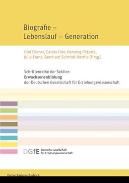 Abbildung von Dörner / Iller / Pätzold / Franz / Schmidt-Hertha | Biografie – Lebenslauf – Generation | 2017 | Perspektiven der Erwachsenenbi...