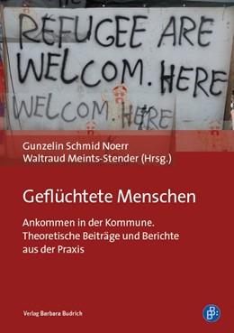 Abbildung von Schmid Noerr / Meints-Stender | Geflüchtete Menschen | 2017 | Ankommen in der Kommune. Theor...