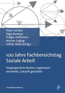 Abbildung von Schäfer / Burkova / Hoffmann / Laging / Stock   100 Jahre Fachbereichstag Soziale Arbeit   2017   Vergangenheit deuten, Gegenwar...
