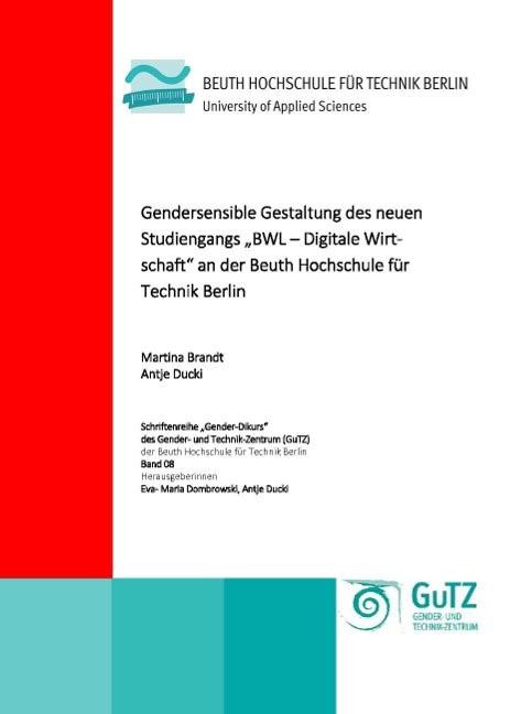 """Gendersensible Gestaltung des neuen Studiengangs """"BWL – Digitale Wirtschaft"""" an der Beuth Hochschule für Technik Berlin   Brandt / Ducki, 2017   Buch (Cover)"""