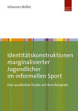 Abbildung von Müller | Identitätskonstruktionen marginalisierter Jugendlicher im informellen Sport | 2017 | Eine qualitative Studie auf de...