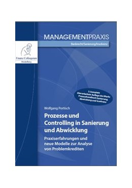 Abbildung von Portisch | Prozesse und Controlling in Sanierung und Abwicklung | 2017 | Praxiserfahrungen und neue Mod...