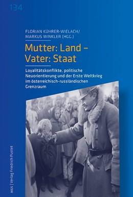 Abbildung von Kührer-Wielach | Mutter: Land - Vater: Staat | 1. Auflage | 2017 | 134 | beck-shop.de
