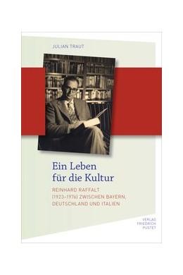 Abbildung von Traut   Ein Leben für die Kultur   2018   Reinhard Raffalt zwischen Baye...