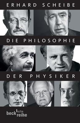 Abbildung von Scheibe, Erhard   Die Philosophie der Physiker   2. Auflage   2012   1760   beck-shop.de