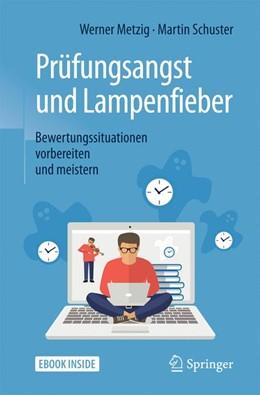 Abbildung von Metzig / Schuster | Prüfungsangst und Lampenfieber | 5. Auflage | 2017 | Bewertungssituationen vorberei...