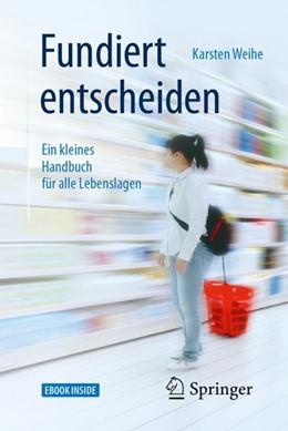 Abbildung von Weihe | Fundiert entscheiden | 2018 | Ein kleines Handbuch für alle ...