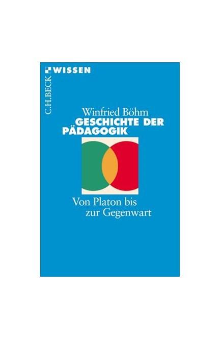 Cover: Winfried Böhm, Geschichte der Pädagogik