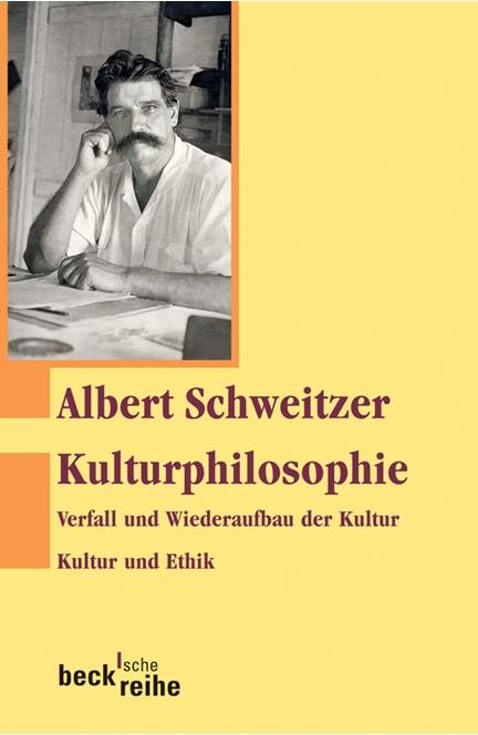 Cover: Albert Schweitzer, Kulturphilosophie
