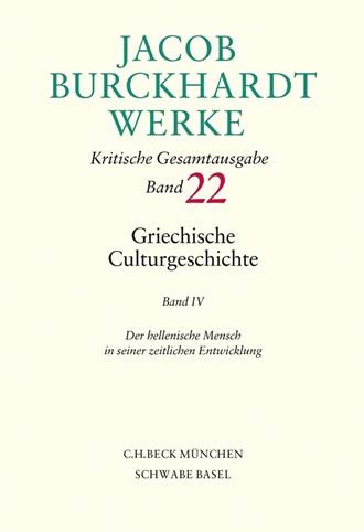Cover: Jacob Burckhardt, Jacob Burckhardt Werke, Band 22: Griechische Culturgeschichte IV