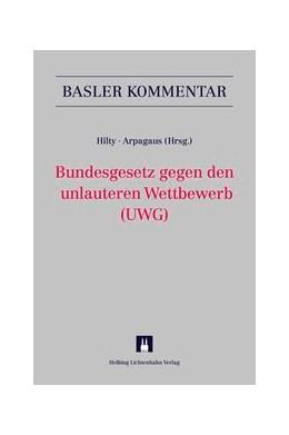 Abbildung von Hilty / Arpagaus | Bundesgesetz gegen den unlauteren Wettbewerb | 2013