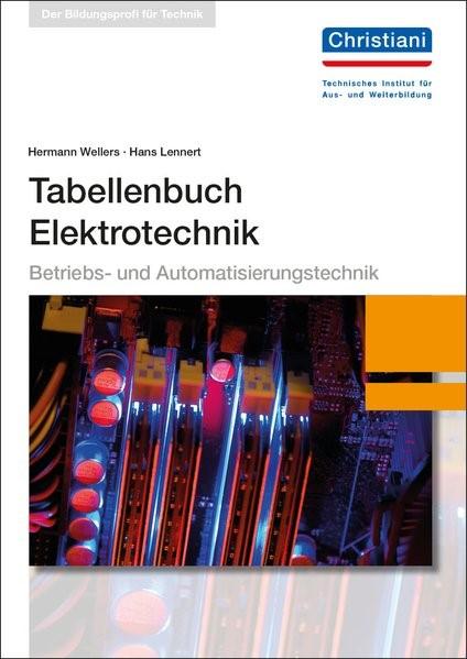 Tabellenbuch Elektrotechnik | Wellers / Lennert | 6. überarbeitete Auflage, 2017 | Buch (Cover)